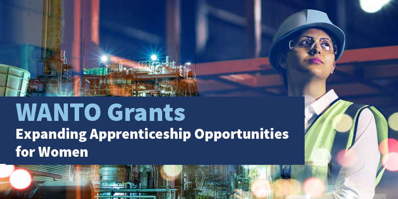 WANTO Grants: Expanding Apprenticeship Opportunities for Women