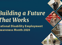 "Collage of photos showing workers with disabilities, and the text reads ""Building a Future That Works. National Disability Employment Awareness Month 2020."""